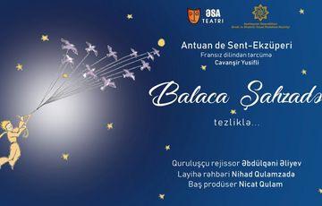 """ƏSA Teatrı yeni tamaşa hazırlayır – <span style=""""color: red"""">""""Balaca şahzadə""""</span>"""